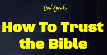How To Trust The Bible